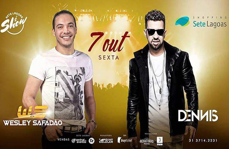 PROMOÇÃO: Sete Lagoas é Show apresenta Wesley Safadão e Dennis DJ (concorra a cortesias VIP)
